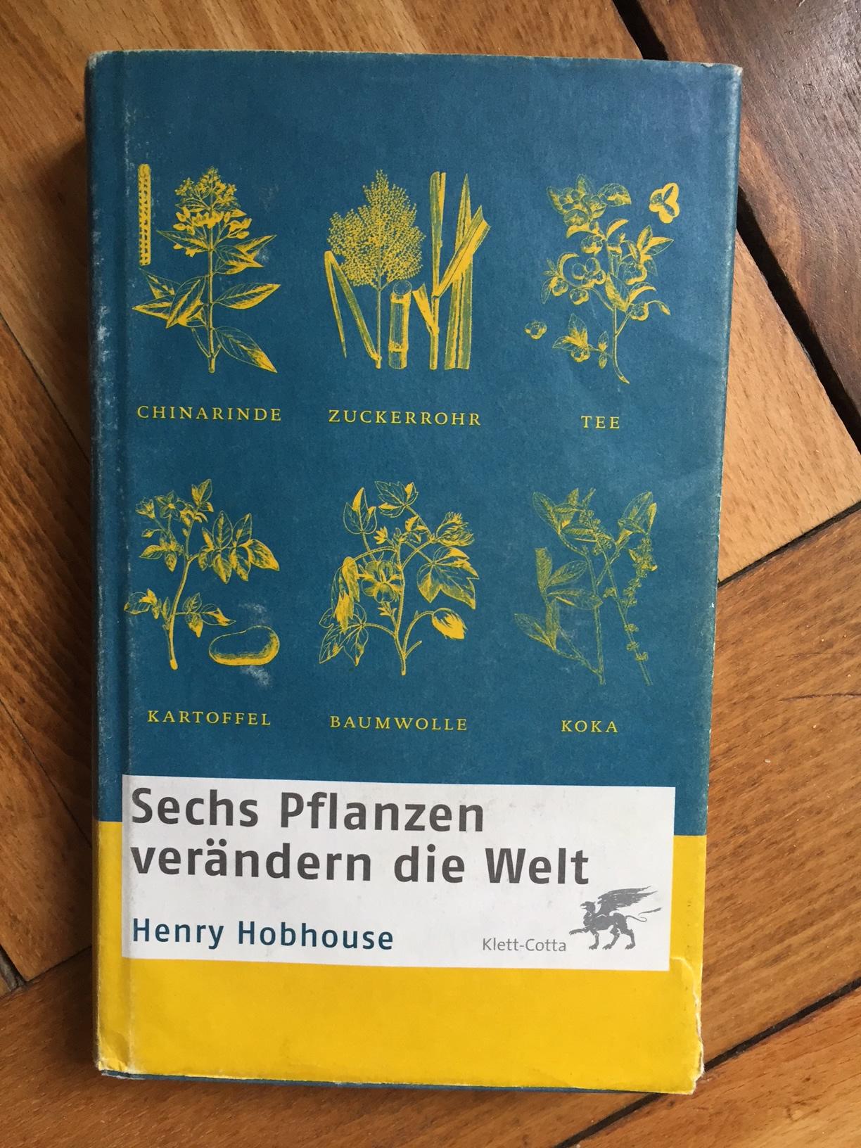 Henry Hobhouse 'Sechs Pflanzen verändern die Welt' - Buch Review